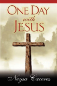 One Day With Jesus