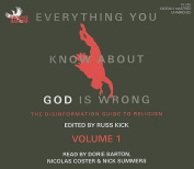 Everything You Know about God Is Wrong, Volume 1 [Audio]