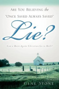 """Are You Believing the """"Once Saved Always Saved"""" Lie?"""