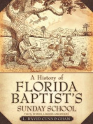 A History of Florida Baptist's Sunday School