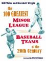 The 100 Greatest Minor League Baseball Teams of the 20th Century