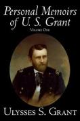 Personal Memoirs of U. S. Grant, Volume One