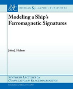 Modeling of a Ship's Ferromagnetic Signatures