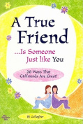 A True Friend... Is Someone Just Like You