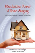 The Seductive Power of Home Staging