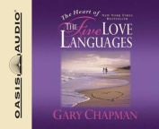 The Heart of the Five Love Languages [Audio]