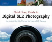 Quick Snap Guide to Digital Slr Photography