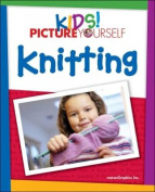 Kids! Picture Yourself Knitting