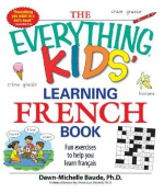 "The ""Everything"" Kids' Learning French Book"