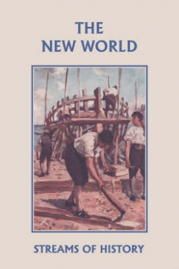Streams of History: The New World (Yesterday's Classics)