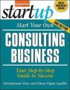 Start Your Own Consulting Business, Third Edition