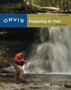 The Orvis Guide to Prospecting Trout Streams