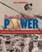 Baseball's Ultimate Power