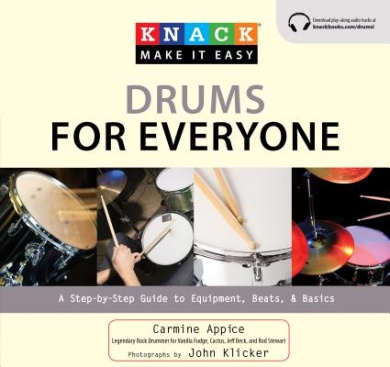 Knack Drums for Everyone: A Step-By-Step Guide to Equipment, Beats, and Basics (Knack: Make It Easy (Music))