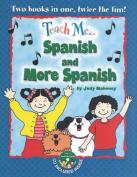Teach Me... Spanish and More Spanish