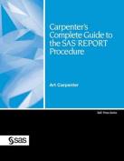 Carpenter's Complete Guide to the SAS REPORT Procedure