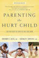 Parenting the Hurt Child Revised and Updated