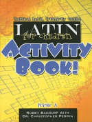 Latin for Children Primer A Activity Book!