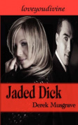 Jaded Dick