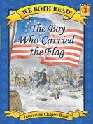 The Boy Who Carried the Flag (We Both Read - Level 3 (Paperback)) (We Both Read