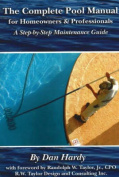 Complete Pool Manual for Homeowners and Professionals