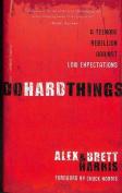 Do Hard Things