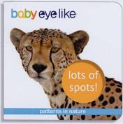 Lots of Spots! (Baby EyeLike) [Board book]