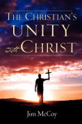The Christian's Unity With Christ