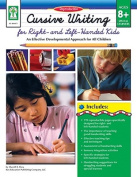 Cursive Writing for Right- & Left- Handed Kids, Ages 8 - 13  : An Effective Developmental Approach for All Children