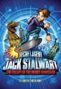 Secret Agent Jack Stalwart: Book 1: the Escape of the Deadly Dinosaur