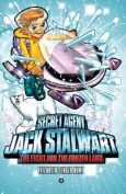 Secret Agent Jack Stalwart: Book 12: the Fight for the Frozen Land