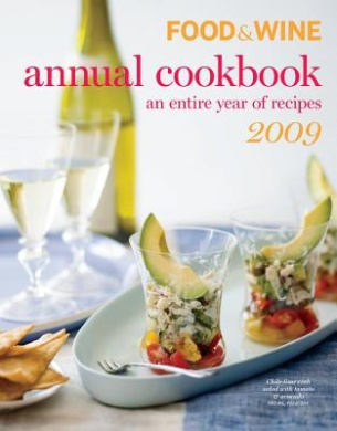 Food & Wine 2009 Annual Cookbook: An Entire Year of Recipes