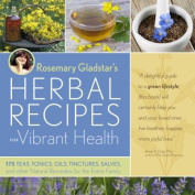 Rosemary Gladstar's Herbal Recipes for Vibrant Health