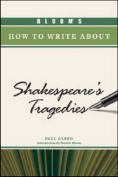 Bloom's How to Write about Shakespeare's Tragedies