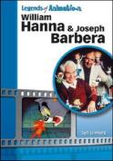 William Hanna and Joseph Barbera