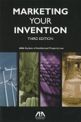 Marketing Your Invention, Third Edition