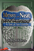 "Messy or Neat, It's a ""Brain Thing"""