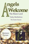Angels Welcome: The Risen Lord