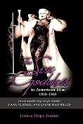 The Sex Goddess in American Film, 1930-1965