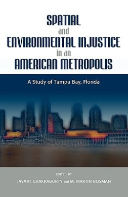 Spatial and Environmental Injustice in an American Metropolis: A Study of Tampa Bay, Florida