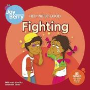 Help Me Be Good: Fighting
