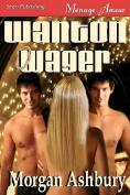 Wanton Wager