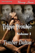 Triple Trouble, Volume 1 [Trouble Comes in Threes, Storm Warning]