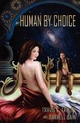 Human by Choice