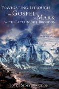Navigating Through the Gospel of Mark with Captain Bill Brogdon