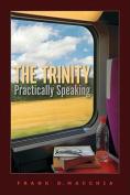 The Trinity, Practically Speaking