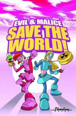 Evil and Malice: Save the World!
