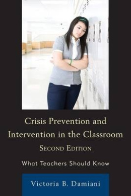 Crisis Prevention and Intervention in the Classroom: What Teachers Should Know