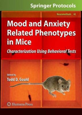 Mood and Anxiety Related Phenotypes in Mice: Characterization Using Behavioral Tests (Neuromethods)