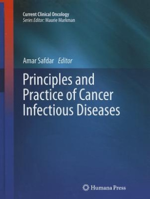 Principles and Practice of Cancer Infectious Diseases (Current Clinical Oncology)